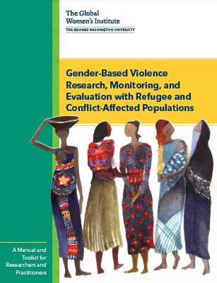 Cover of Gender-Based Violence Research, Monitoring, and Evaluation with Refugee and Conflicted-Affected Populations: A Manual and Toolkit for Researchers and Practitioners